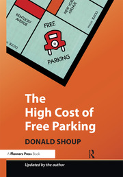 The High Cost of Free Parking : Updated Edition - 1st Edition book cover