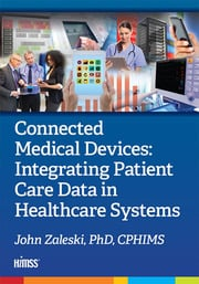 Connected Medical Devices : Integrating Patient Care Data in Healthcare Systems - 1st Edition book cover