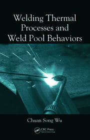 Welding Thermal Processes and Weld Pool Behaviors