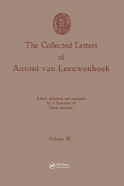 The Collected Letters of Antoni van Leeuwenhoek, Volume 3