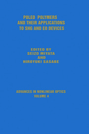 Poled Polymers and Their Applications to SHG and EO Devices - 1st Edition book cover