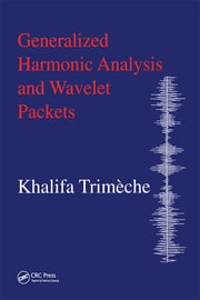 Generalized Harmonic Analysis and Wavelet Packets - 1st Edition book cover
