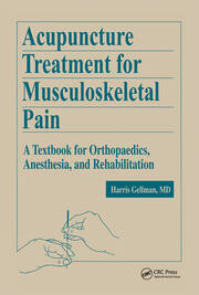 Acupuncture Treatment for Musculoskeletal Pain: A Textbook for Orthopaedics, Anesthesia, and Rehabilitation