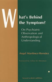 What's Behind The Symptom?: On Psychiatric Observation and Anthropological Understanding