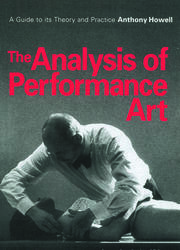 The Analysis of Performance Art - 1st Edition book cover