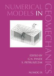 Numerical Models in Geomechanics: Proceedings of the Ninth International Symposium on 'Numerical Models in Geomechanics - NUMOG IX', Ottawa, Canada, 25-27 August 2004