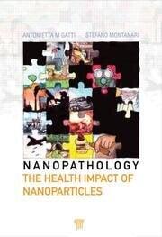 Nanopathology: The Health Impact of Nanoparticles