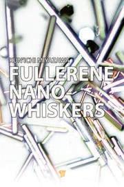 Fullerene Nanowhiskers - 1st Edition book cover