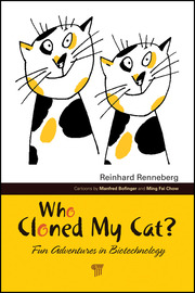 Who Cloned My Cat?: Fun Adventures in Biotechnology