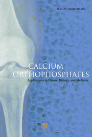 Calcium Orthophosphates: Applications in Nature, Biology, and Medicine