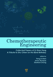 Chemotherapeutic Engineering: Collected Papers of Si-Shen Feng—A Tribute to Shu Chien on His 82nd Birthday