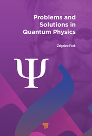 Problems and Solutions in Quantum Physics
