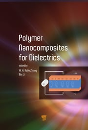 Polymer Nanocomposites for Dielectrics - 1st Edition book cover