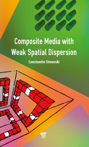 Composite Media with Weak Spatial Dispersion - 1st Edition book cover