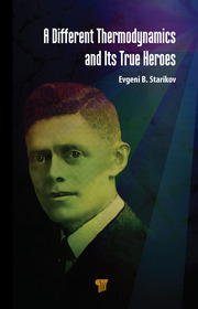 A Different Thermodynamics and its True Heroes - 1st Edition book cover