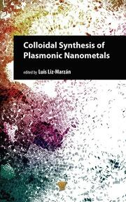 Colloidal Synthesis of Plasmonic Nanometals - 1st Edition book cover