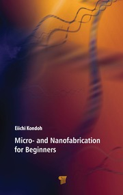 Micro- and Nanofabrication for Beginners - 1st Edition book cover