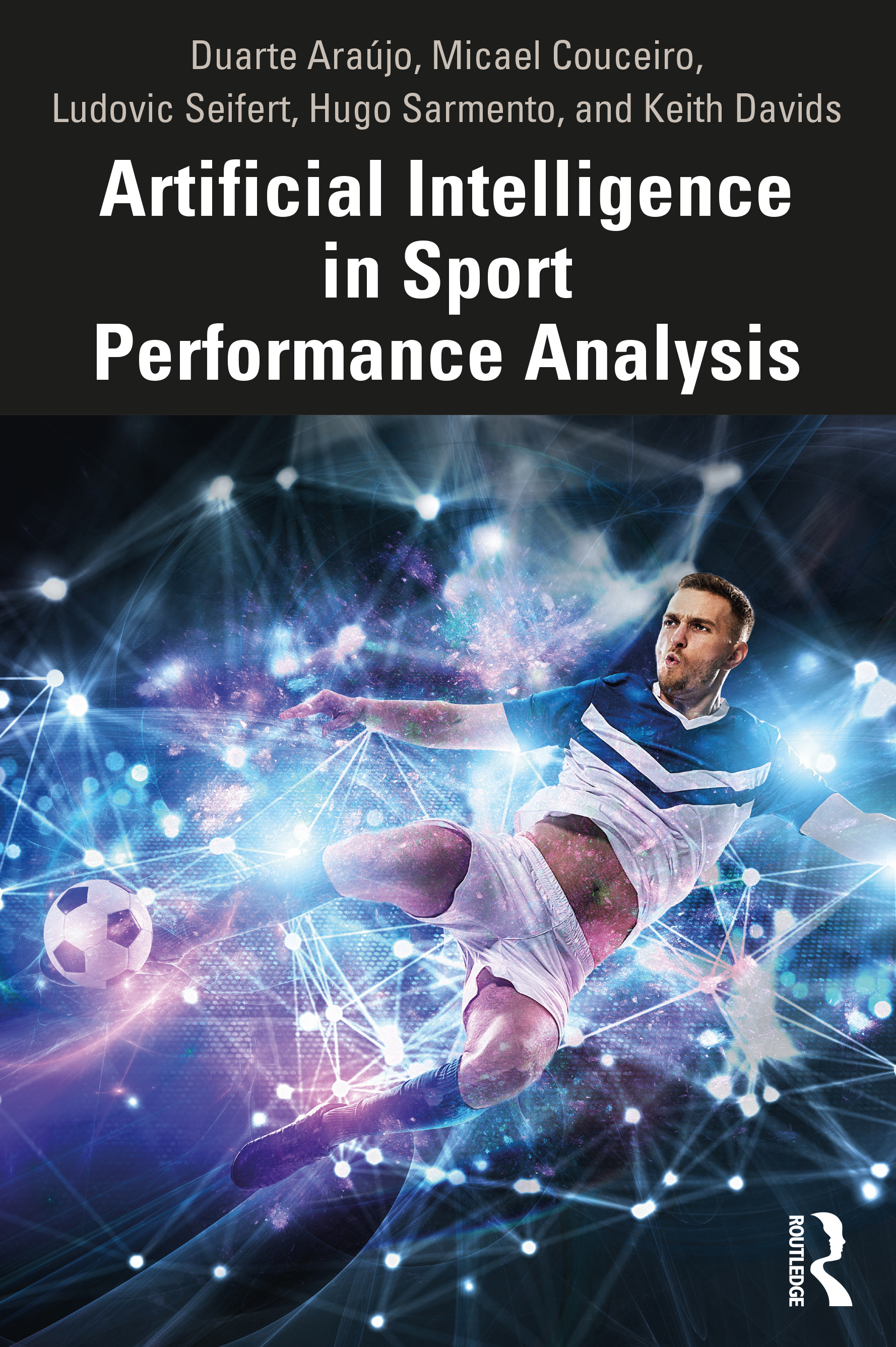 Artificial Intelligence In Sport Performance Analysis 1st Edition