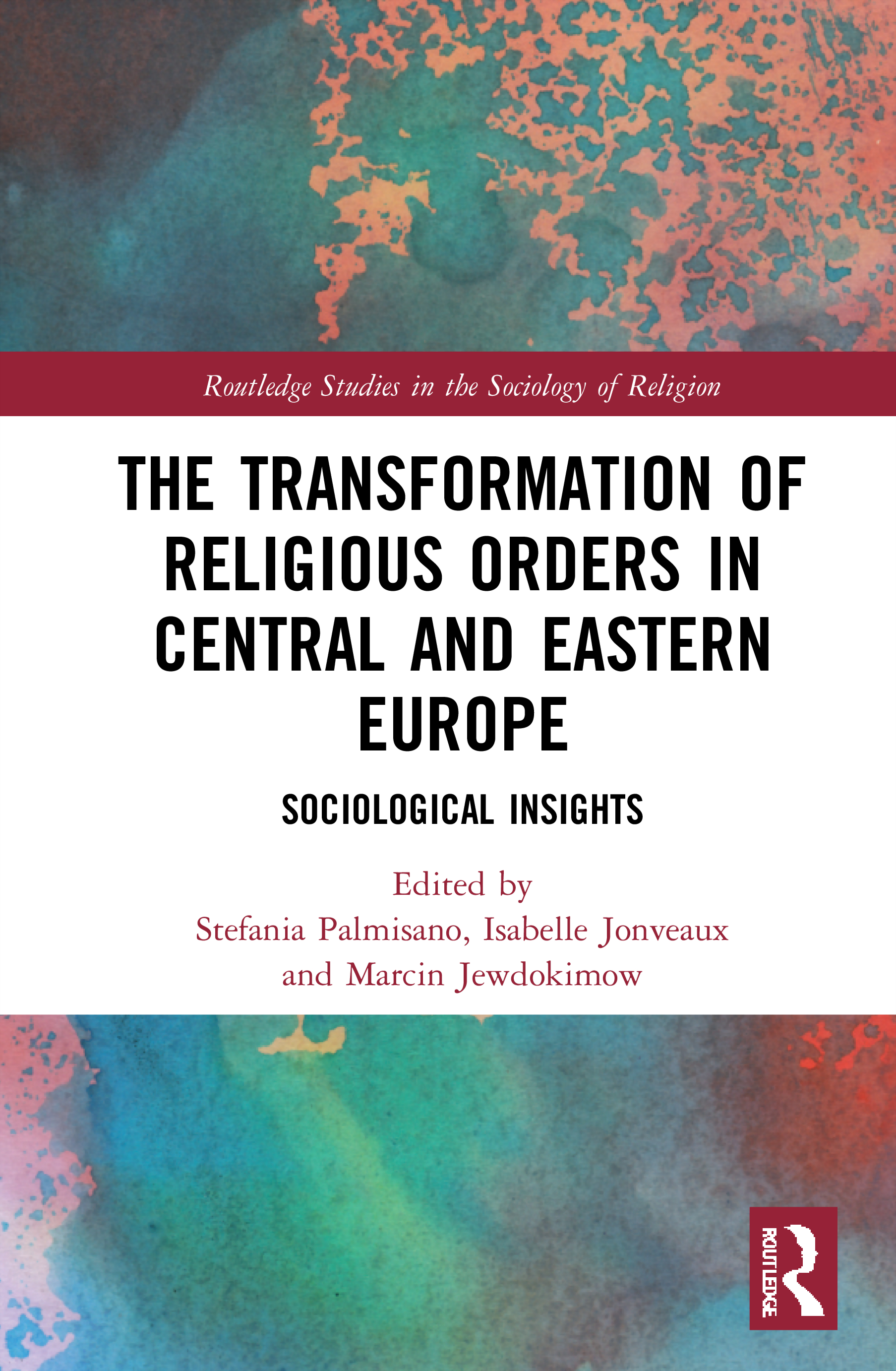 The Transformation of Religious Orders in Central and Eastern Europe: