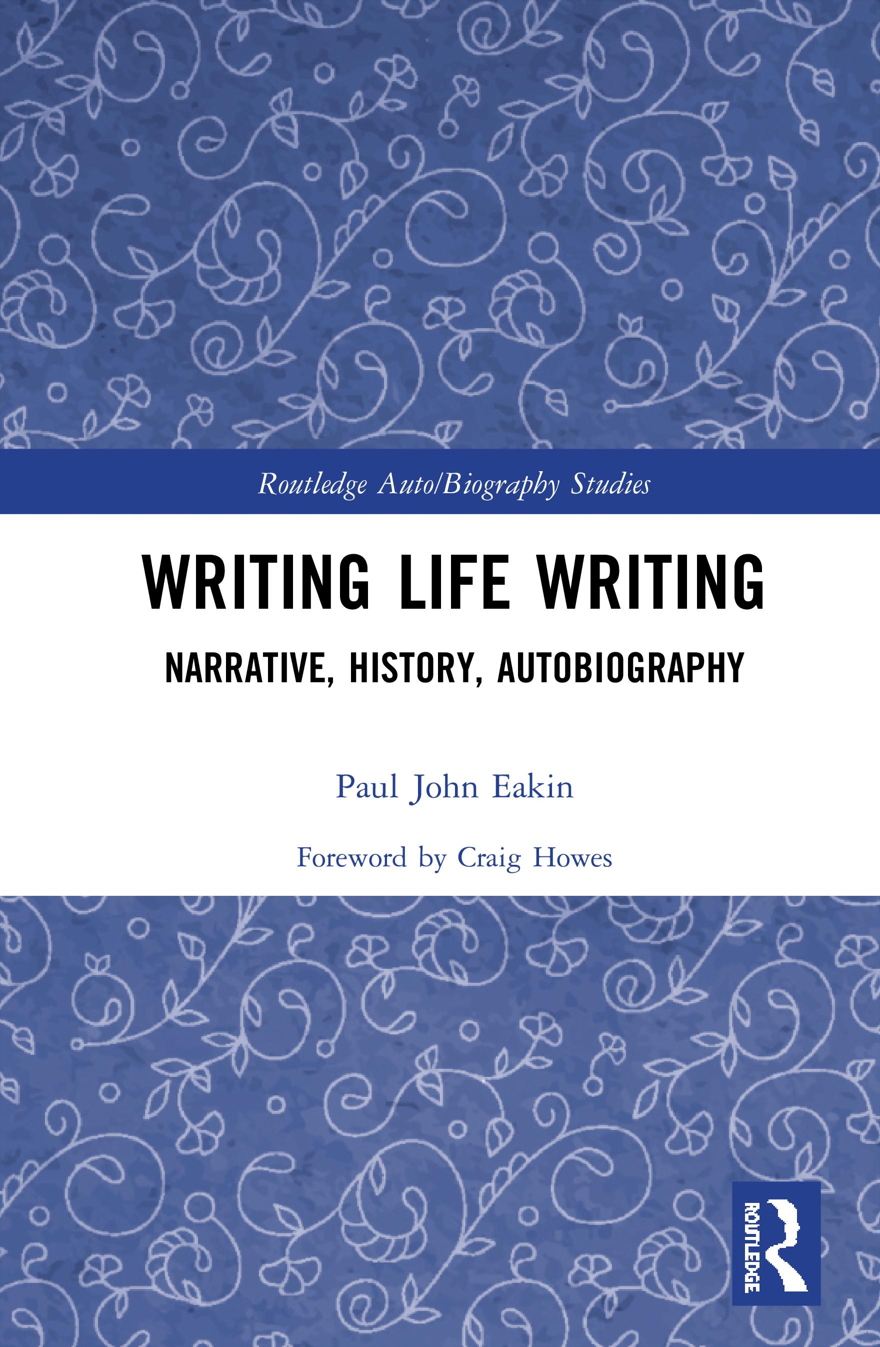 Writing Life Writing: Narrative, History, Autobiography