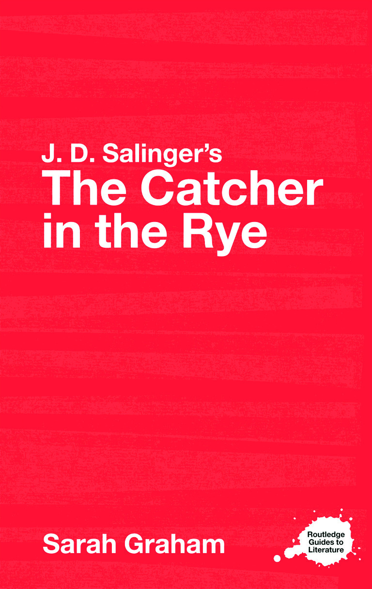 J D Salinger S The Catcher In The Rye A Routledge Study Guide 1st