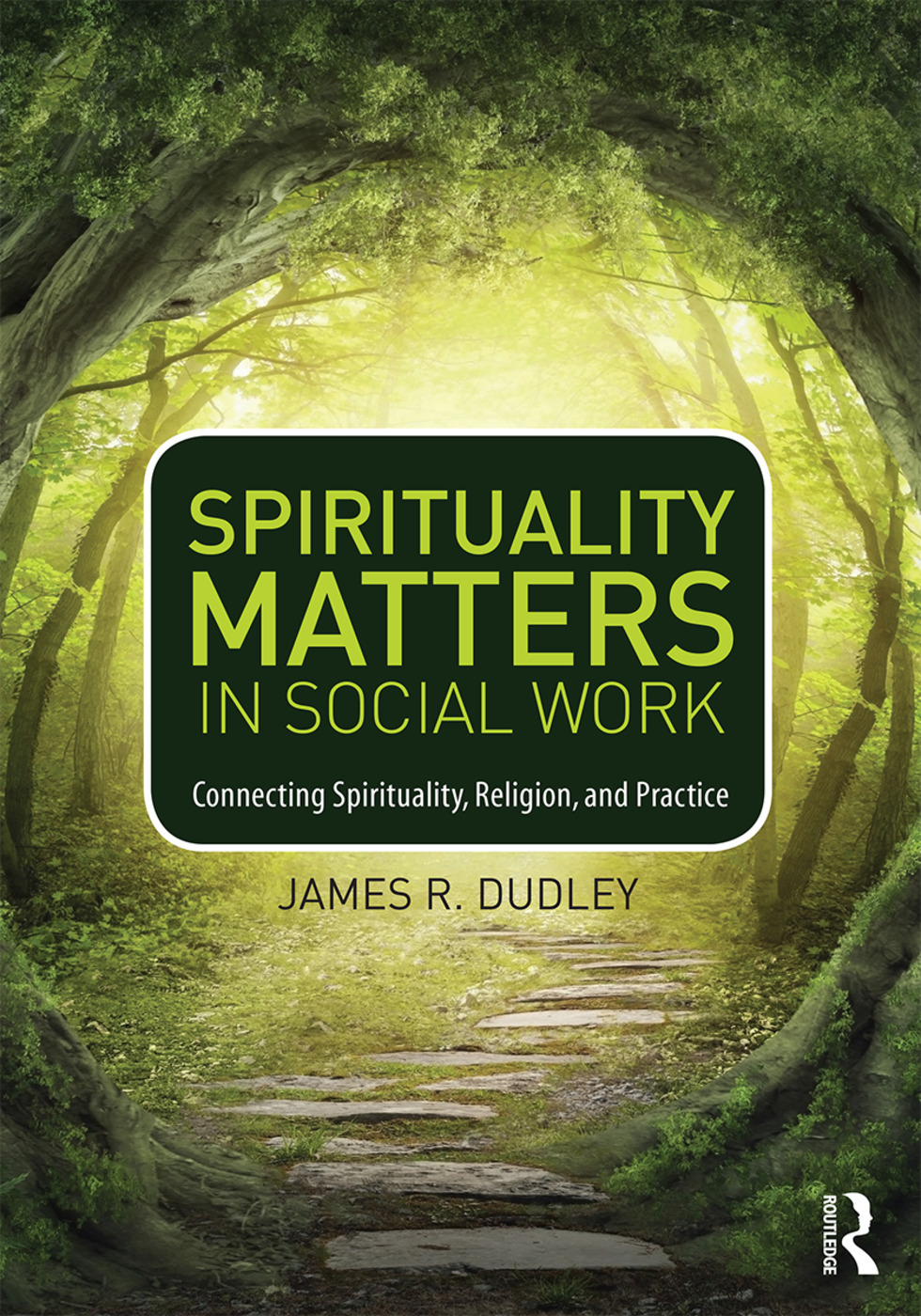 Spirituality Matters In Social Work: Connecting Spirituality, Religion
