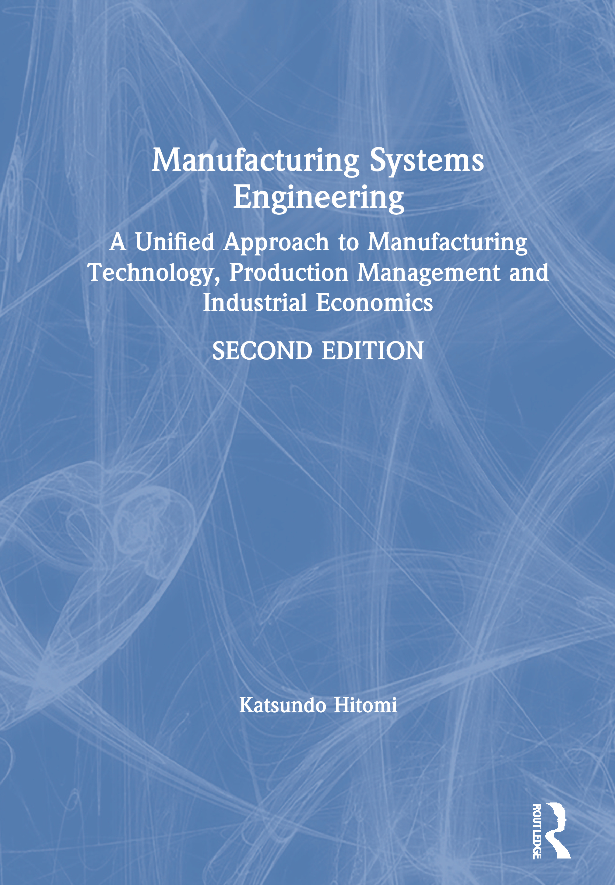 Manufacturing Systems Engineering A Unified Approach To Manufacturing