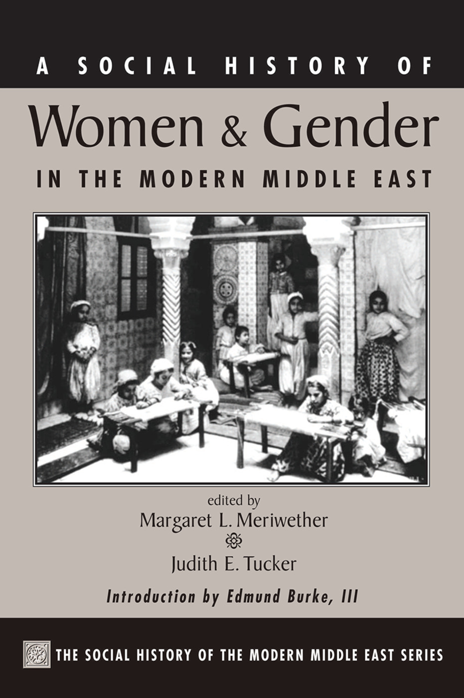 A Social History Of Women And Gender In The Modern Middle East - 1st E