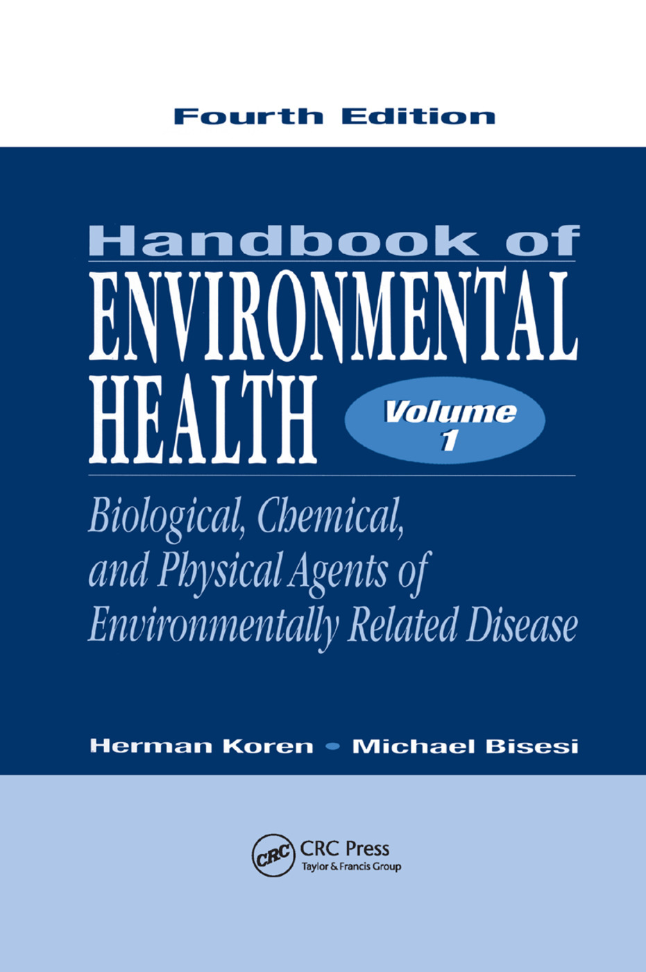 Handbook Of Environmental Health Volume I Biological Chemical And