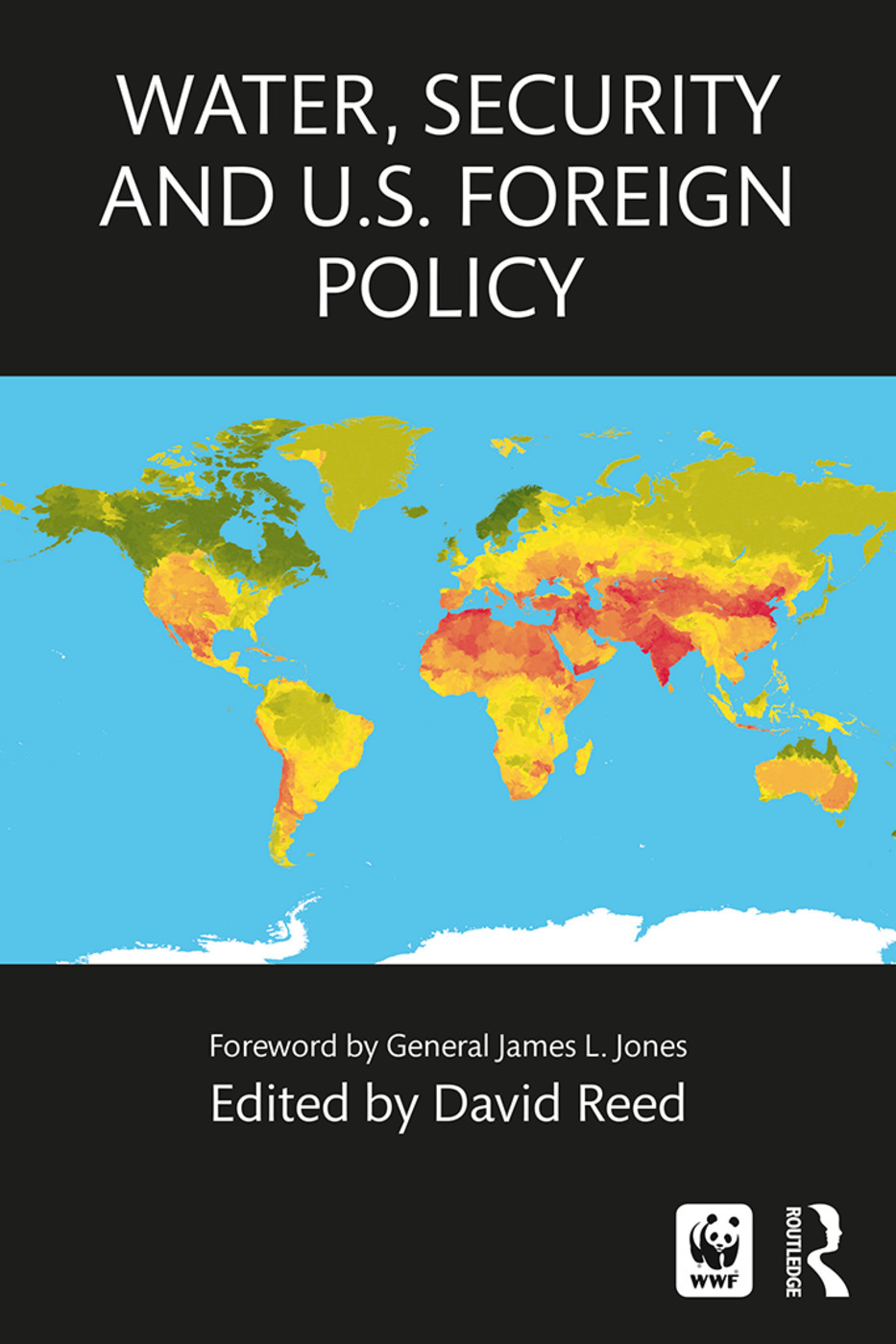 Water Security And U S Foreign Policy 1st Edition David Reed