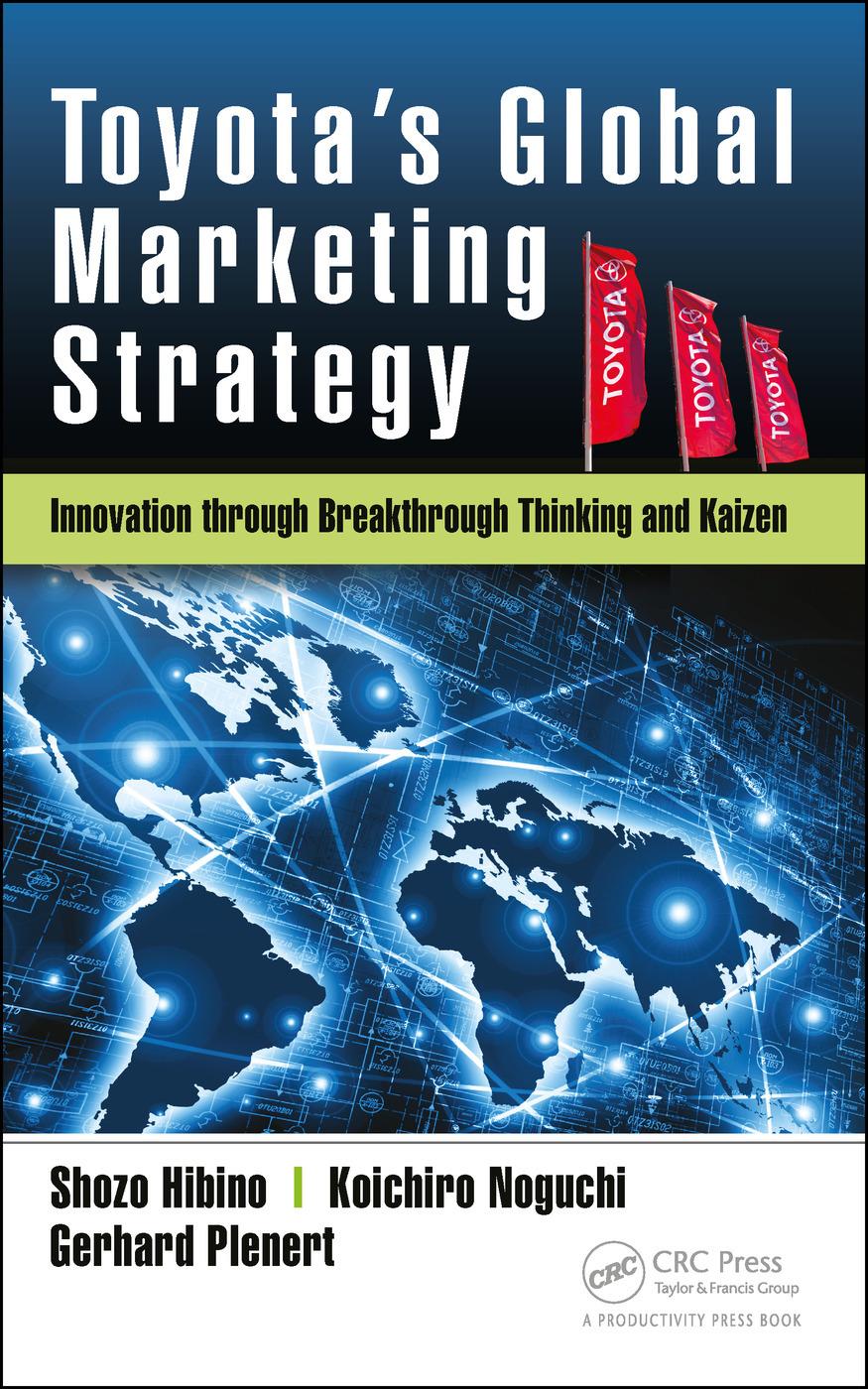 Toyota S Global Marketing Strategy Innovation Through Breakthrough