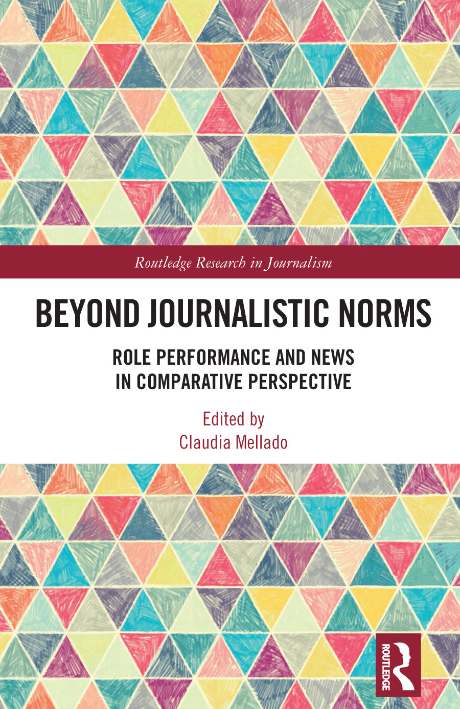 Beyond Journalistic Norms: Role Performance and News in Comparative Pe