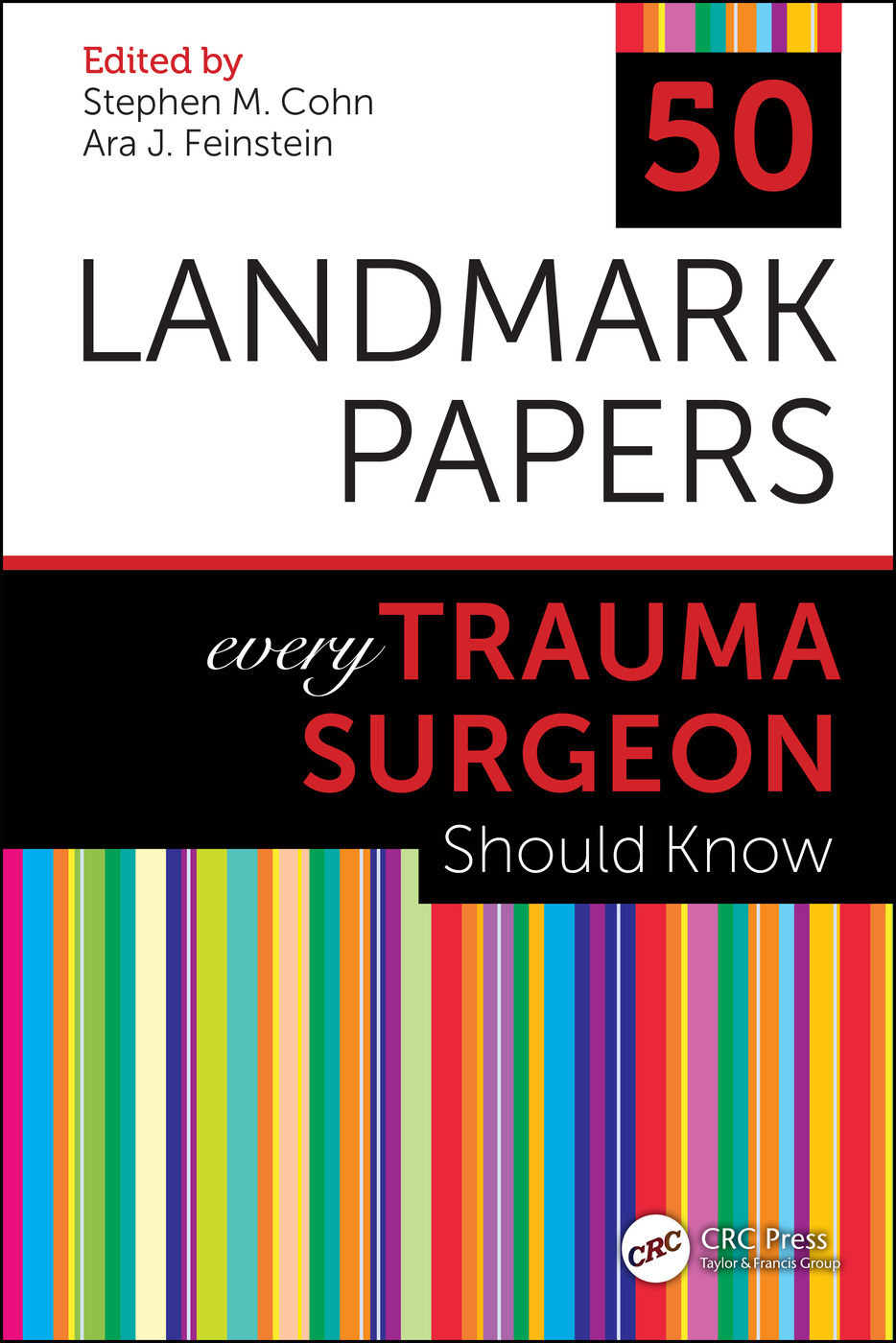 50 Landmark Papers Every Trauma Surgeon Should Know 1st Edition St