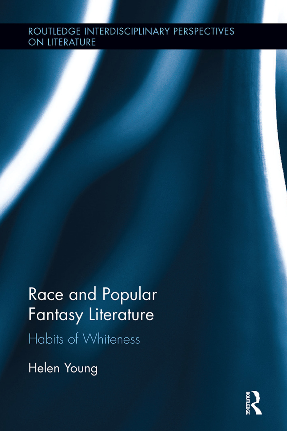 Race And Popular Fantasy Literature Habits Of Whiteness 1st Edition