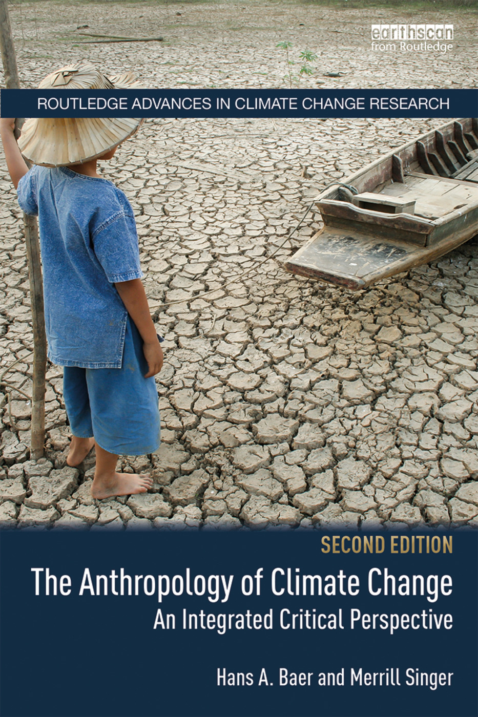 The Anthropology of Climate Change: An Integrated Critical Perspective