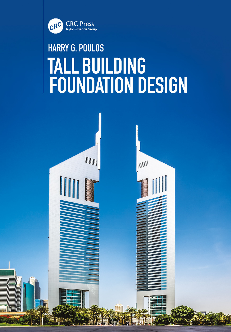 Tall Building Foundation Design 1st Edition Harry G Poulos Rou