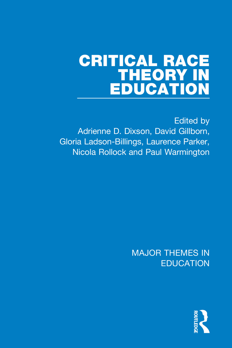 Critical Race Theory In Education 4 Vol Set 1st Edition David