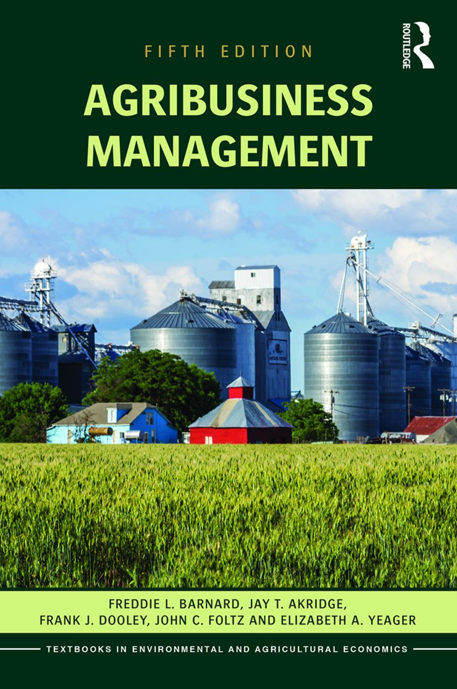 Agribusiness Management By Freddie L. Barnard, John Foltz and Elizabeth A. Yeager