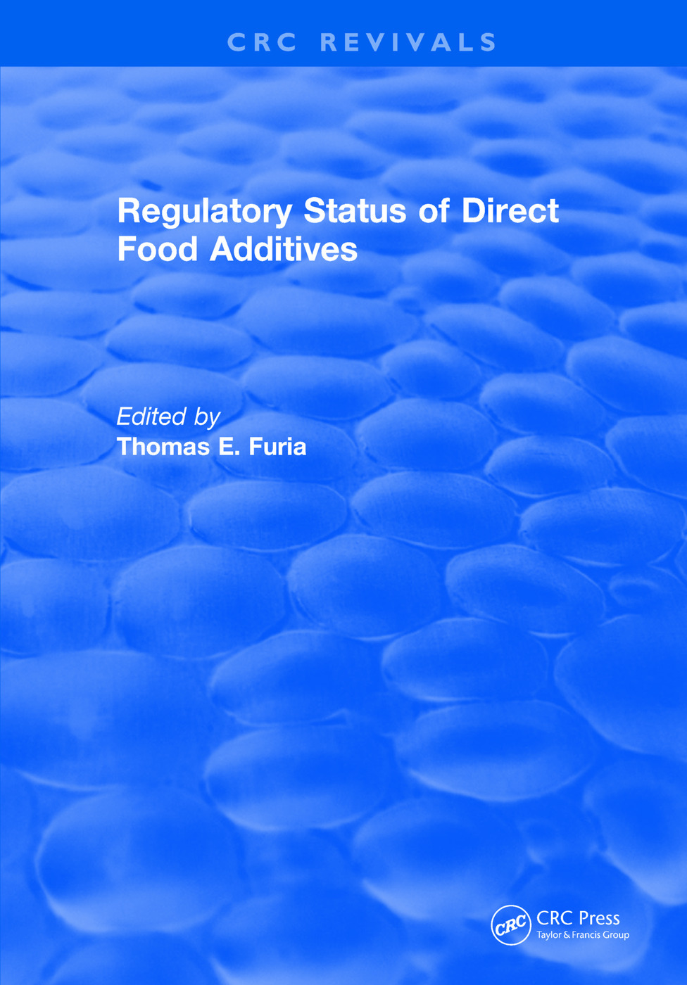 Regulatory Status Of Direct Food Additives 1st Edition Thomas E