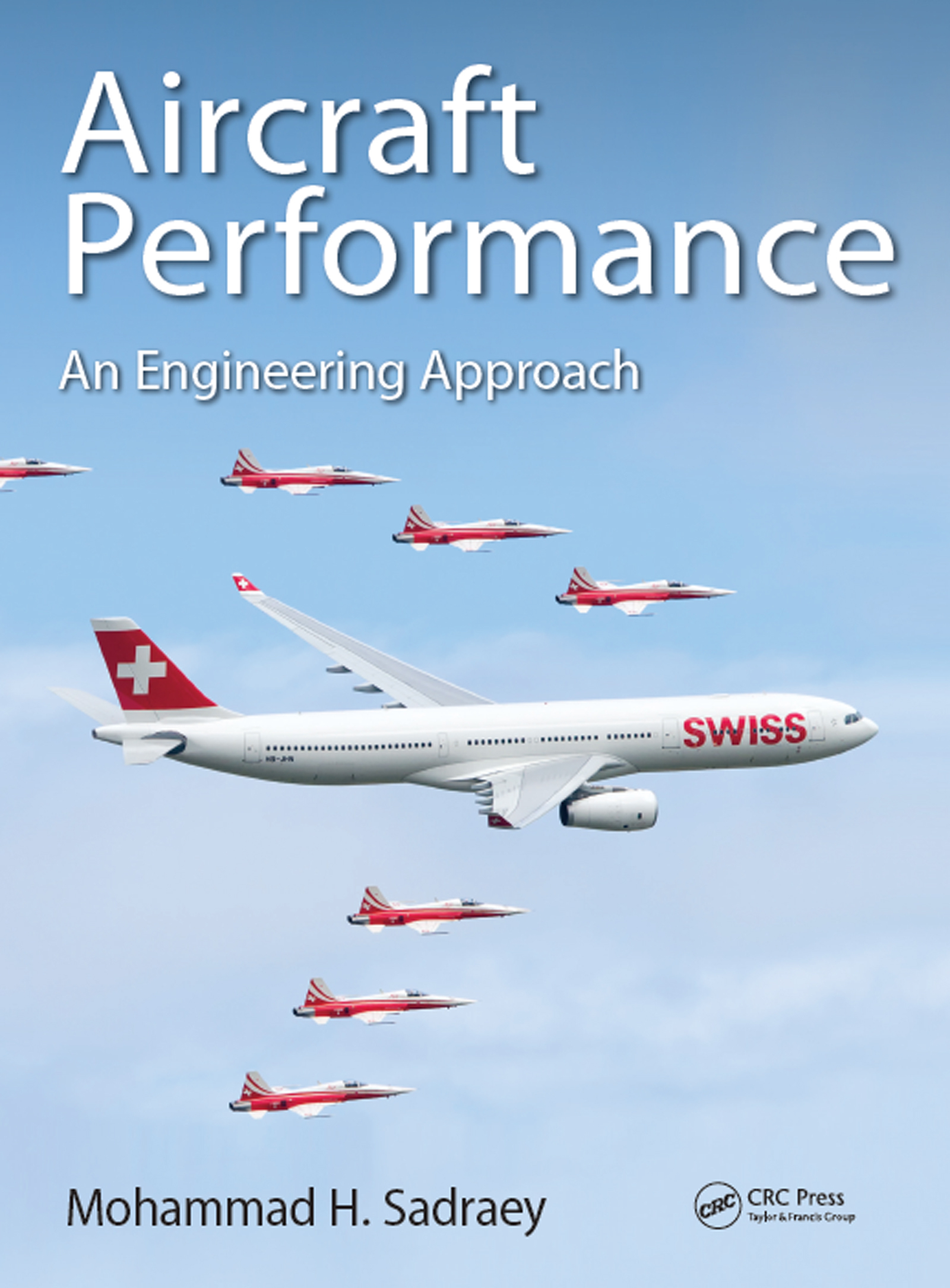 Aircraft Performance An Engineering Approach 1st Edition Mohammad