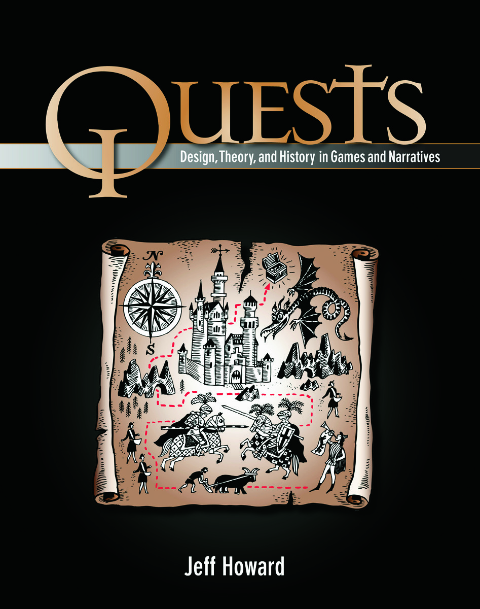 Quests: Design, Theory, and History in Games and Narratives - 1st Edit