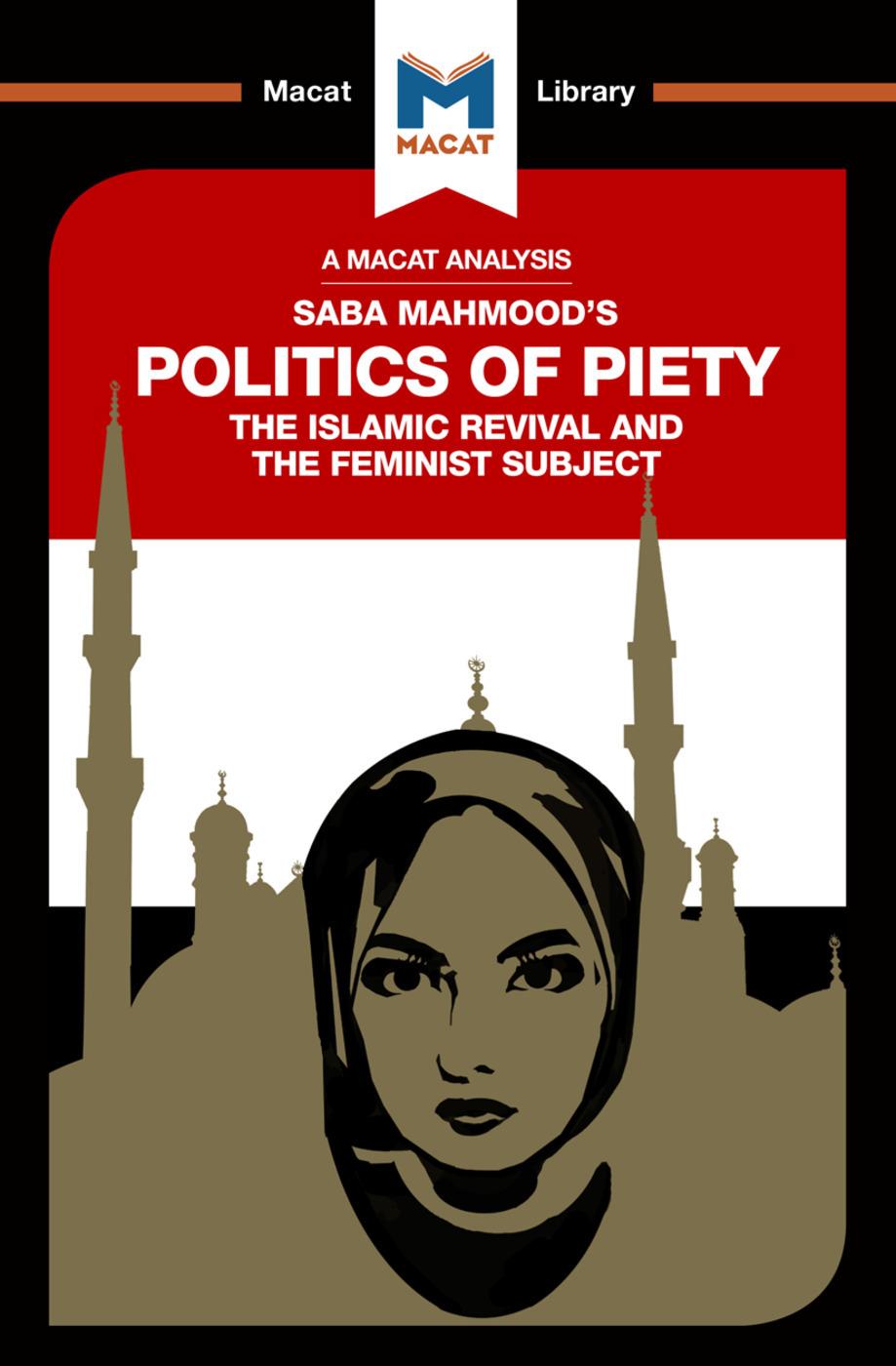 Politics Of Piety The Islamic Revival And The Feminist Subject By Saba Mahmood